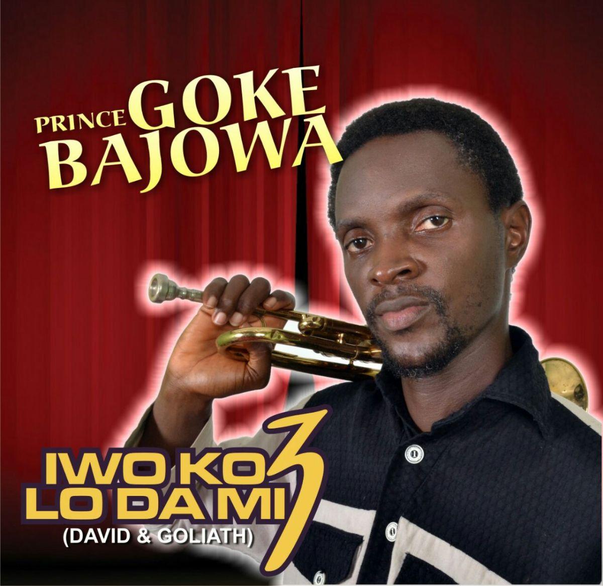 Music: Goke Bajowa - Iwo Ko Lo Dami + Carry me dey go | @GokeGokeBajowa Cc @pure_praises |Download